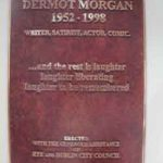 DERMOT MORGAN MEMORIAL PLAQUE